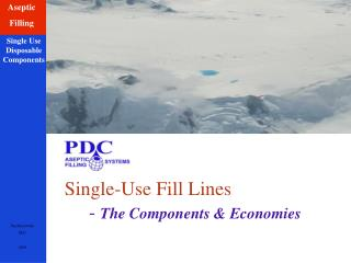 Single-Use Fill Lines      - The Components  Economies