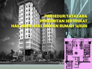 Prosedur / tatacara penerbitan sertipikat Hak Milik atas Satuan Rumah Susun