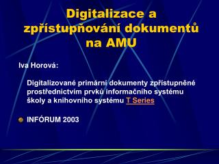 Digitalizace a zpřístupňování dokumentů na AMU