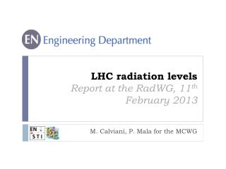 LHC radiation levels Report at the RadWG, 11 th  February 2013