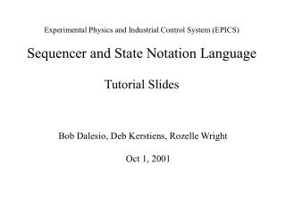 Bob Dalesio, Deb Kerstiens, Rozelle Wright Oct 1, 2001