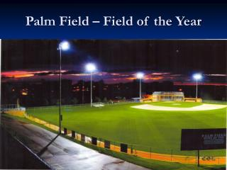 Palm Field – Field of the Year