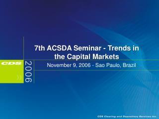 7th ACSDA Seminar - Trends in the Capital Markets