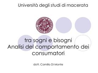 tra sogni e bisogni Analisi del comportamento dei consumatori dott. Camillo Di Monte