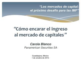 """""""Los mercados de capital: el próximo desafío para las IMF"""""""