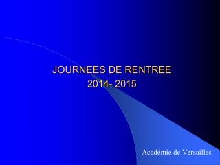 JOURNEES DE RENTREE  2014- 2015 Académie de Versailles