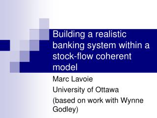 Building a realistic banking system within a stock-flow coherent model