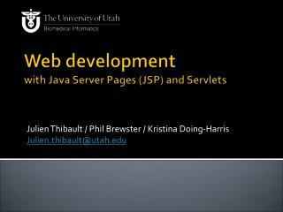 Web development with Java Server Pages (JSP) and Servlets