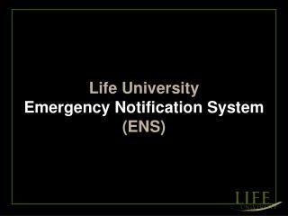 Life University Emergency Notification System (ENS)