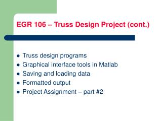 EGR 106 – Truss Design Project (cont.)