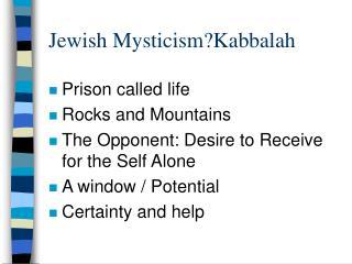 Jewish Mysticism?Kabbalah