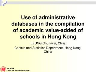 Use of administrative databases in the compilation of academic value-added of schools in Hong Kong
