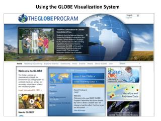 Using the GLOBE Visualization System