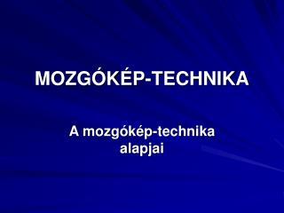 MOZGÓKÉP-TECHNIKA