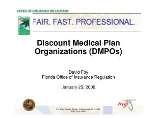 Discount Medical Plan Organizations (DMPOs) David Foy Florida Office of Insurance Regulation