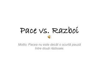 Pace vs.  Razboi