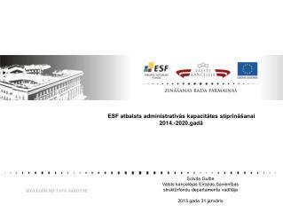 Solvita Gulbe Valsts kancelejas Eiropas Savienības struktūrfondu departamenta vadītāja
