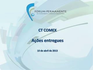 CT COMEX A��es entregues 10 de abril de 2013