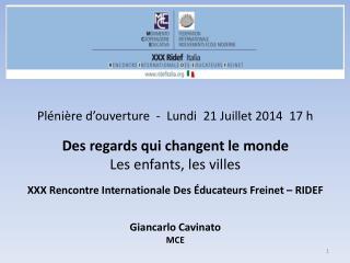 Plénière  d'ouverture  -  Lundi  21 Juillet 2014  17 h
