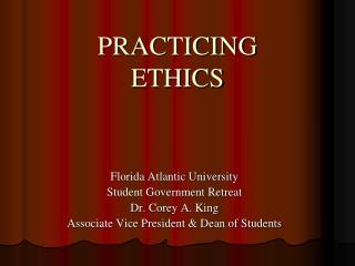 PRACTICING ETHICS