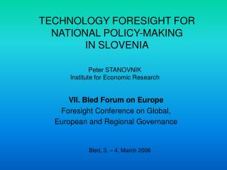 TECHNOLOGY FORESIGHT FOR NATIONAL POLICY-MAKING IN SLOVENIA