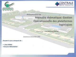 Présoutenance de Mémoire thématique: Gestion Opérationnelle des plateformes logistiques