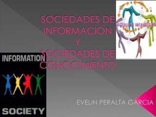 SOCIEDADES DE INFORMACION Y SOCIEDADES DE CONOCIMIENTO