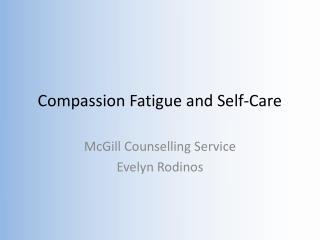 Compassion Fatigue and Self-Care