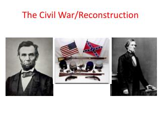 The Civil War/Reconstruction