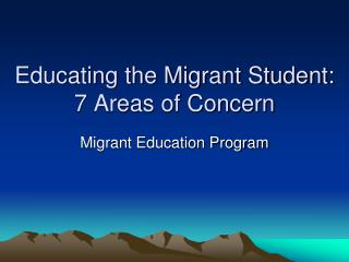 Educating the Migrant Student:  7 Areas of Concern