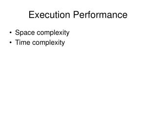 Execution Performance