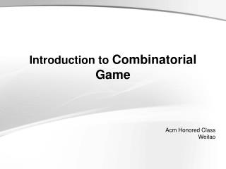Introduction to  Combinatorial Game
