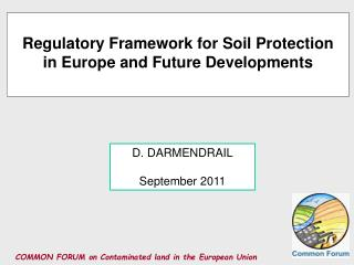 Regulatory Framework for  Soil Protection in Europe and Future Developments