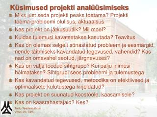 Küsimused projekti analüüsimiseks