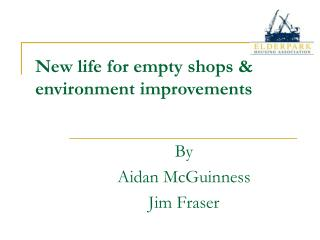 New life for empty shops & environment improvements