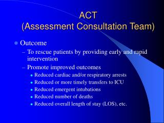 ACT (Assessment Consultation Team)