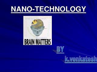 NANO-TECHNOLOGY