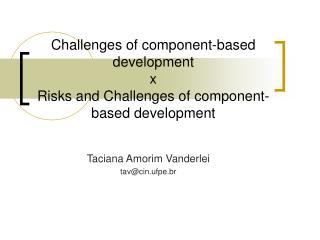 Challenges of component-based development  x  Risks and Challenges of component-based development