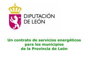 Un contrato de servicios energéticos para los municipios de la Provincia de León