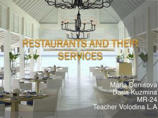 Restaurants and their services