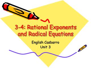 3-4: Rational Exponents and Radical Equations