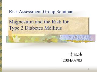 Magnesium and the Risk for  Type 2 Diabetes Mellitus