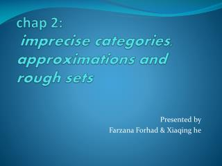 chap 2: imprecise categories, approximations and rough sets