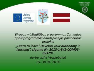 Eiropas mūžizglītības programmas  Comenius  apakšprogrammas daudzpusējās partnerības projekts