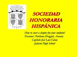 SOCIEDAD HONORARIA HISP ÁNICA