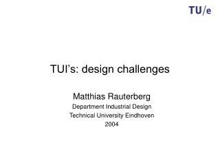 TUI's: design challenges