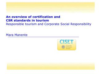 An overview of certification and  CSR standards in tourism