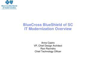 BlueCross BlueShield of SC IT Modernization Overview