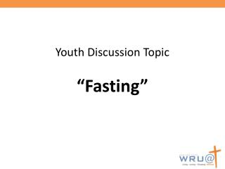 "Youth Discussion Topic ""Fasting"""