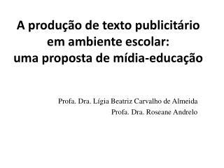 A produção de texto publicitário em ambiente escolar:  uma proposta de mídia-educação